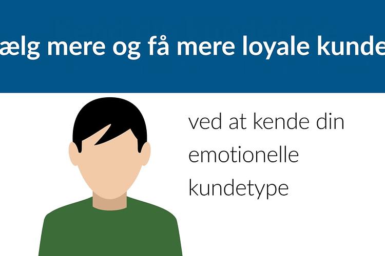 Emotionelle kundetyper, sådan får du loyale kunder, sælg mere